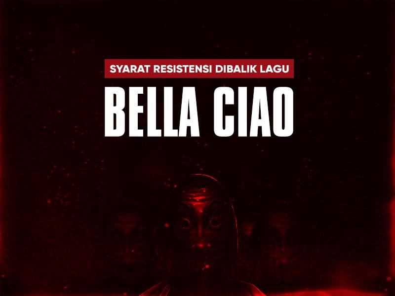 Syarat Resistensi Dibalik Lagu Bella Ciao