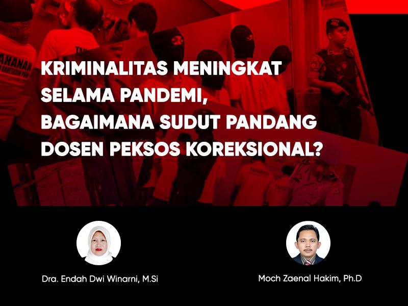 Kriminalitas Meningkat Selama Pandemi, Bagaimana Sudut Pandang Dosen Peksos Koreksional?